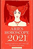 Aries Horoscope 2021: Astrology forecast for Aries zodiac sign, Love, Health, Work & Money