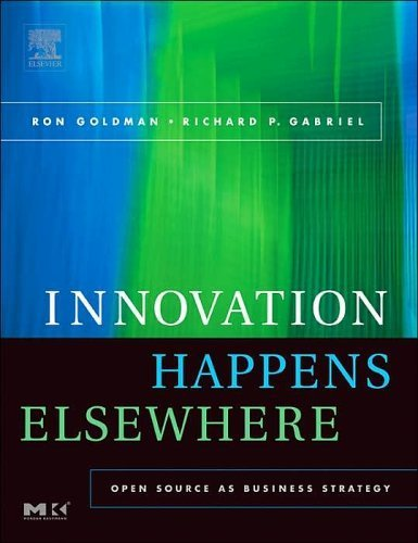 Innovation Happens Elsewhere: Open Source as Business Strategy (English Edition)
