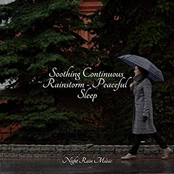Soothing Continuous Rainstorm - Peaceful Sleep