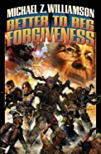 Better to Beg Forgiveness . . . (Freehold Series)