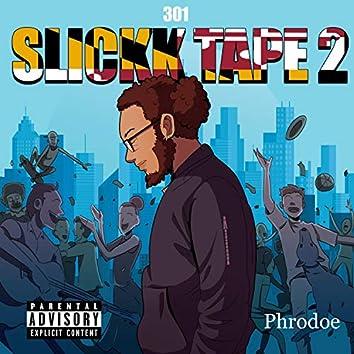 Slickk Tape 2