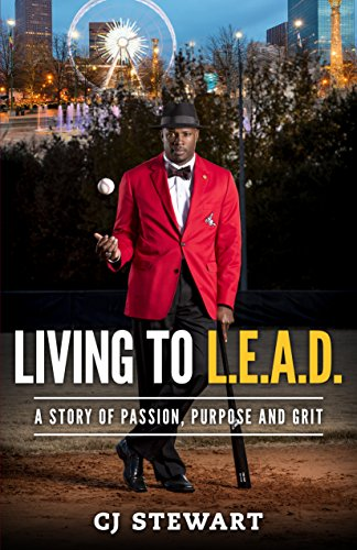 Living To L.E.A.D.: A Story of Passion, Purpose and Grit (English Edition)