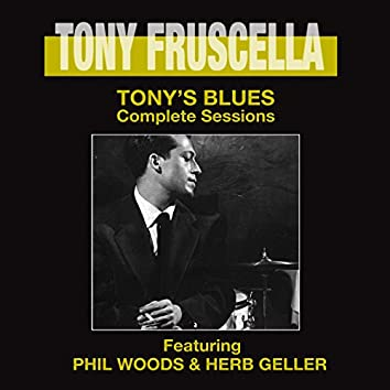 Tony's Blues. Complete Sessions