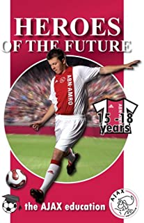 The Ajax Soccer Education: 15-18 Years