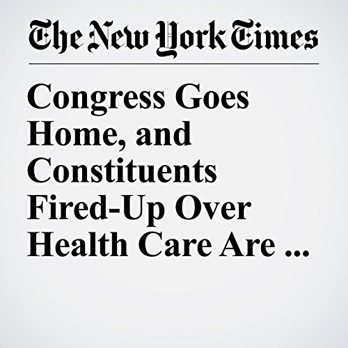 Congress Goes Home, and Constituents Fired-Up Over Health Care Are Waiting audiobook cover art