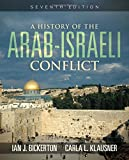 A History of the Arab Israeli Conflict (7th Edition)