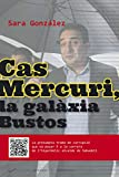 Cas Mercuri, la galàxia Bustos: La presumpta trama de corrupció que va posar fi a la carrera de l'hiperbòlic alcalde de Sabadell (#Periodisme Book 6) (Catalan Edition)