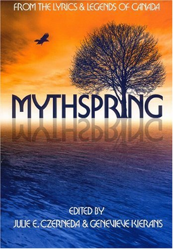 Mythspring: From the Lyrics and Legends of Canada (Realms of Wonder)