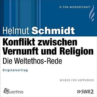 Konflikt zwischen Vernunft und Religion     Die Weltethos-Rede              Autor:                                                                                                                                 Helmut Schmidt                               Sprecher:                                                                                                                                 Helmut Schmidt                      Spieldauer: 1 Std. und 4 Min.     8 Bewertungen     Gesamt 5,0