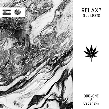Relax? (feat. ЯZN)