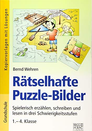 Rätselhafte Puzzle-Bilder: Spielerisch erzählen, schreiben und lesen in drei Schwierigkeitsstufen – 1.– 4. Klasse