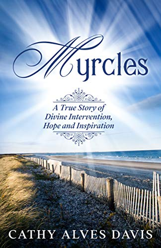 Myrcles: A True Story of Divine Intervention, Hope and Inspiration