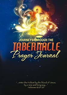 Tabernacle Prayer Journal: Journeys Through The Tabernacle (with Famous Prayer Quotes)