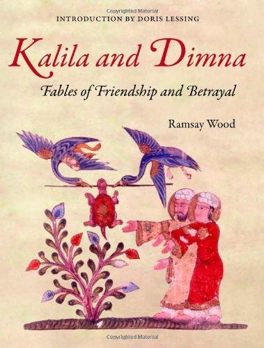 KALILA AND DIMNA, Vol. 1: - Fables of Friendship and Betrayal from the Panchatantra, Jatakas, Bidpai, Kalila and Dimnah