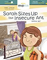 Sarah Sizes Up the Insecure Ant (Help Me Understand: Feeling Insecure & Learning Confidence)