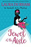 Jewel of the Aisle: A humorous cozy mystery (Annabelle Archer Wedding Planner Mystery Book 18)