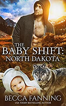 The Baby Shift: North Dakota (Shifter Babies of America Book 1) by [Becca Fanning]