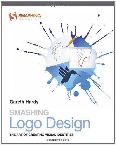 Smashing Logo Design: The Art of Creating Visual Identities (Smashing Magazine Book Series, Band 13)