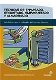 Técnicas de envasado, etiquetado, empaquetado y almacenado: Guía práctica para el elaborador de productos cárnicos (Industrias alimentarias)
