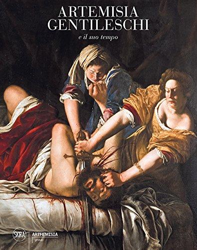 Artemisia Gentileschi e il suo tempo. Ediz. a colori: 1