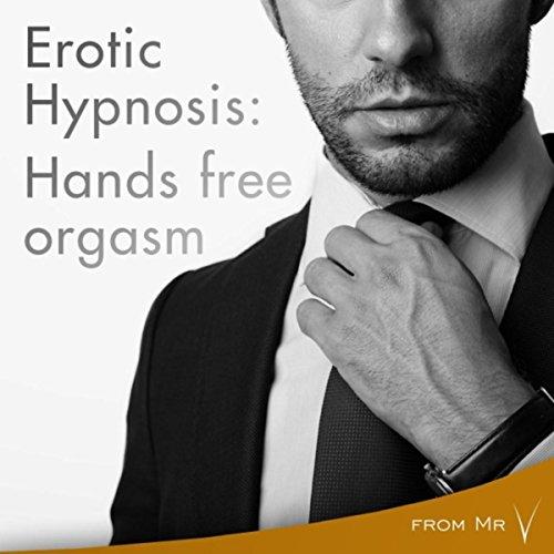 Hands Free Orgasm (Erotic Hypnosis) [Explicit]