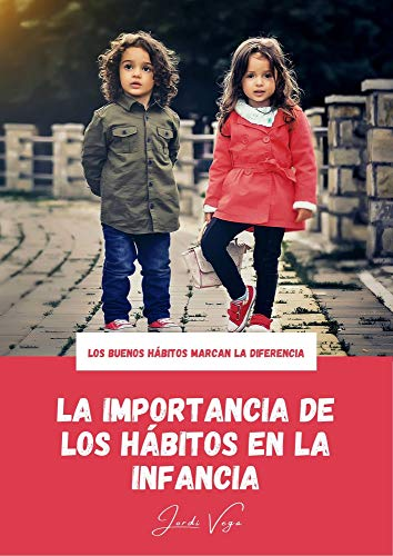 La importancia de los hábitos en la infancia: Los buenos hábitos marcan la diferencia