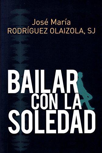 BAILAR CON LA SOLEDAD (El Pozo de Siquem, Band 378)