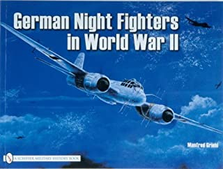 German Night Fighters in World War II: Ar 234-Do 217-Do 335-Ta 154-He 219-Ju 88-Ju 388-Bf 110-Me 262 Etc. (Schiffer Military) Paperback March 1, 1991