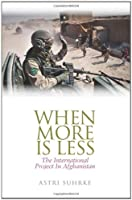 When More Is Less: The International Project of Afghanistan