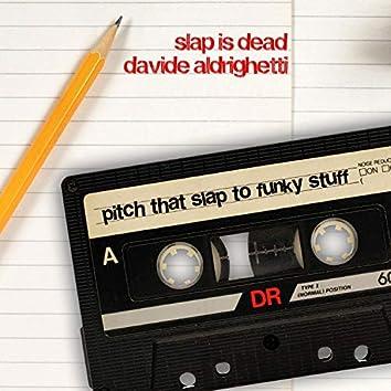 Pitch That Slap to Funky Stuff