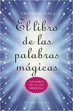 El libro de la palabras magicas / The Book of Magic Words: Conjuros de la Era Moderna / Spells of a New Era (Spanish Edition)