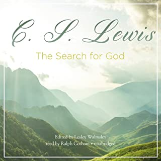 The Search for God                   By:                                                                                                                                 C.S. Lewis                               Narrated by:                                                                                                                                 Ralph Cosham                      Length: 3 hrs and 2 mins     46 ratings     Overall 4.8