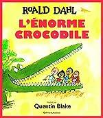 L'ENORME CROCODILE - A partir de 3 ans de Roald Dahl
