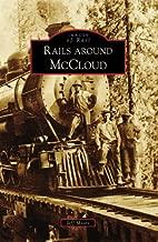 Rails Around McCloud (Images of Rail: California)