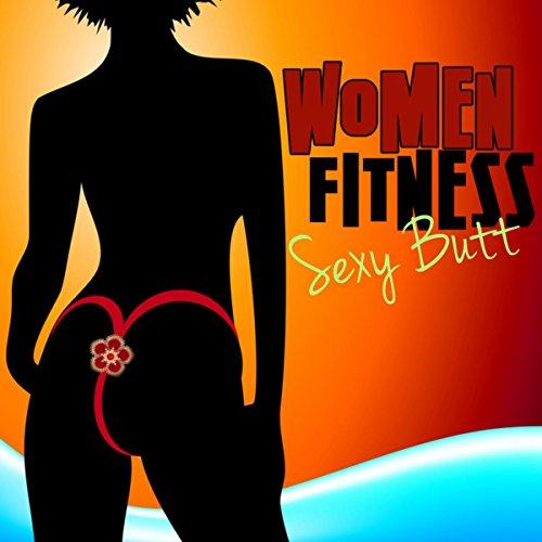 Women Fitness Sexy Butt – Wet T-shirt Top Workout Songs, Reggaeton, Deep House Motivational Music for Bikini Body & Sexy Workout