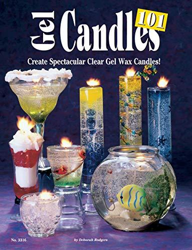 Gel Candles 101: Create Spectacular Clear Gel Wax Candles (Design Originals)