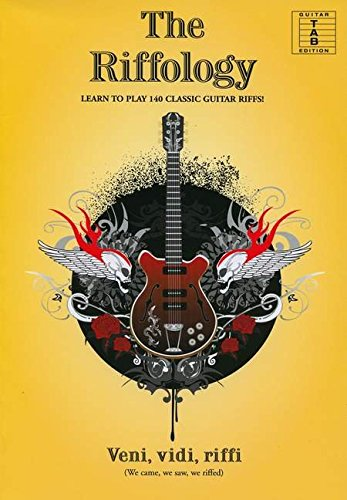 The Riffology - Learn To Play 140 Classic Guitar Riffs: Lehrmaterial für Gitarre (Guitar tab edition)