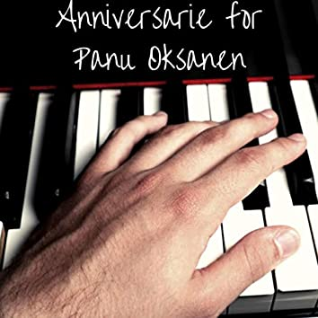 Anniversarie for Panu Oksanen