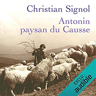 Antonin, paysan du Causse                    De :                                                                                                                                 Christian Signol                               Lu par :                                                                                                                                 Yves Mugler                      Durée : 5 h et 29 min     4 notations     Global 4,3