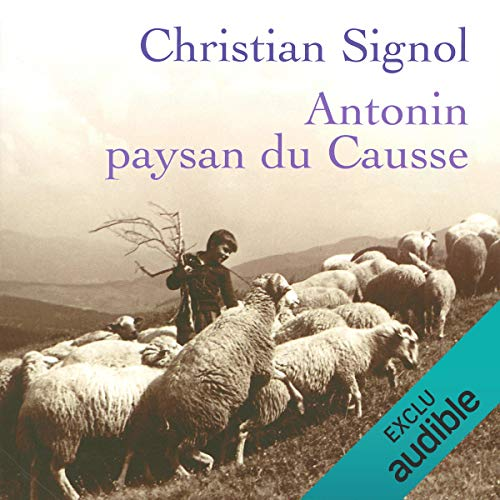Antonin, paysan du Causse                    De :                                                                                                                                 Christian Signol                               Lu par :                                                                                                                                 Yves Mugler                      Durée : 5 h et 29 min     5 notations     Global 4,4