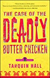 The Case of the Deadly Butter Chicken: A Vish Puri Mystery (Vish Puri Mysteries)
