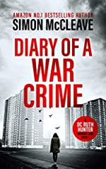 Diary of a War Crime: A gripping, London crime thriller (A DC Ruth Hunter Murder Case Book 1)