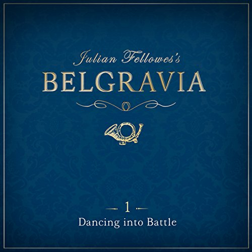 Julian Fellowes's Belgravia, Episode 1 audiobook cover art