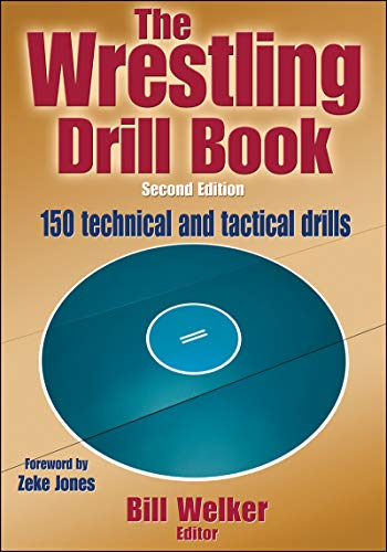 Compare Textbook Prices for The Wrestling Drill Book Second Edition ISBN 9781450432160 by Welker, William A.