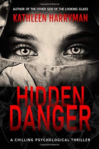 Hidden Danger: A Chilling Psychological Thriller