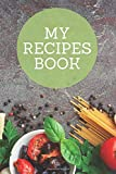 My Recipes Book - Blank Recipe Book to Write In: Notebook for your own recipes. 100 blank pages for your notes. Perfect for you or as a gift.
