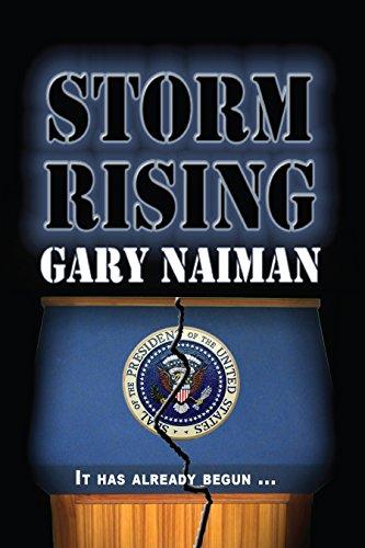 Storm Rising: It Has Already Begun by [Gary Naiman]
