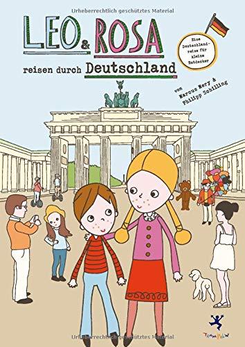 Leo und Rosa reisen durch Deutschland: Eine Deutschlandreise für kleine Entdecker