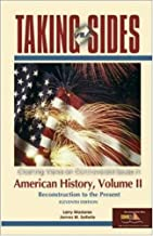 Taking Sides: American History, Volume II (Taking Sides : Clashing Views on Controversial Issues in American History)