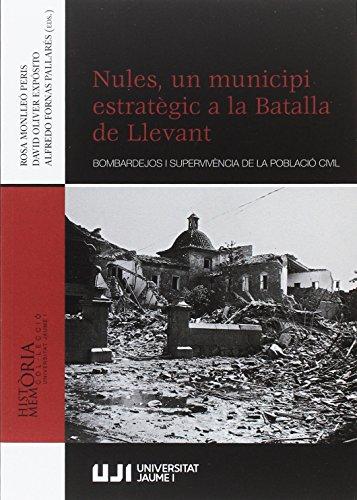 Nules, un municipi estratègic a la Batalla de Llevant (Història i memòria)